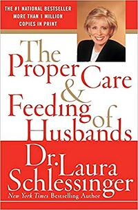 The Proper Care & Feeding of Husbands