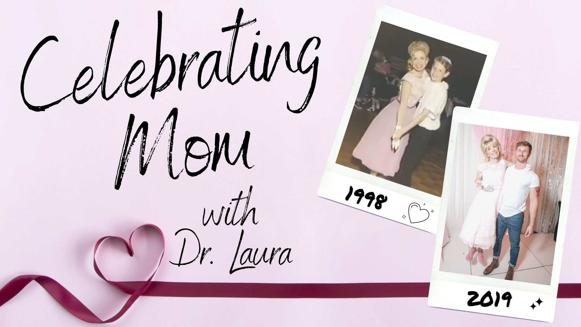 YouTube: Celebrating Mom with Dr. Laura