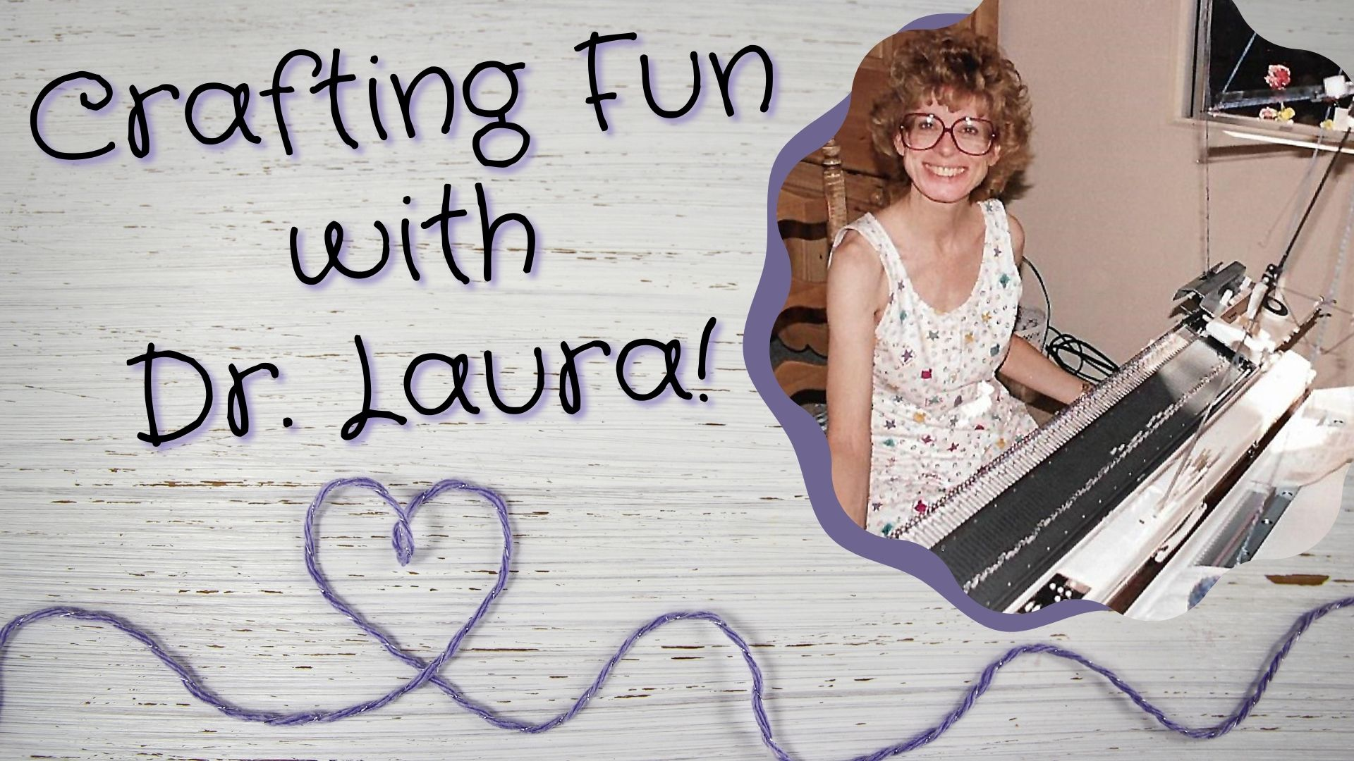 YouTube: Crafting Fun with Dr. Laura