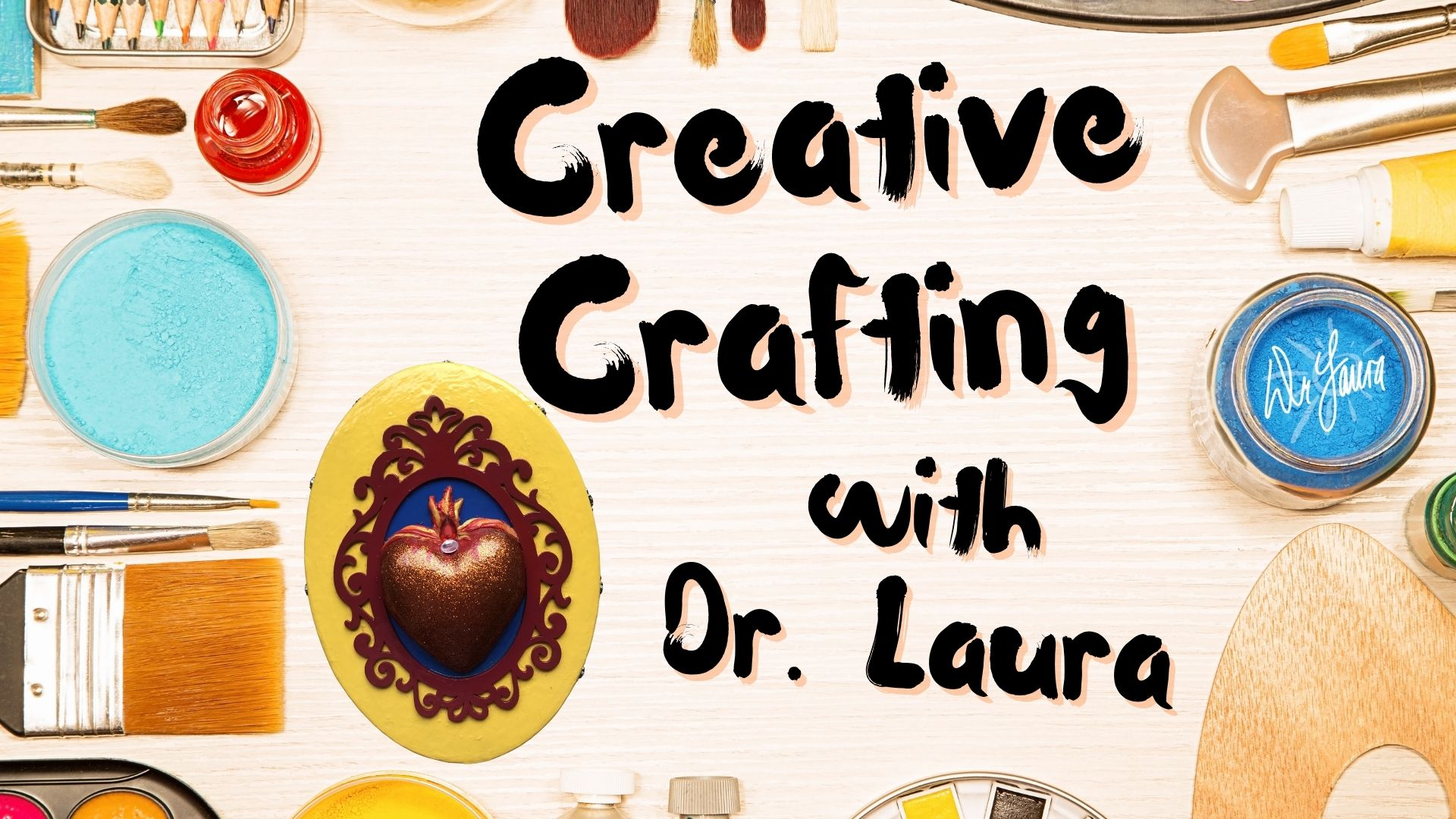 YouTube: Creative Crafting with Dr. Laura