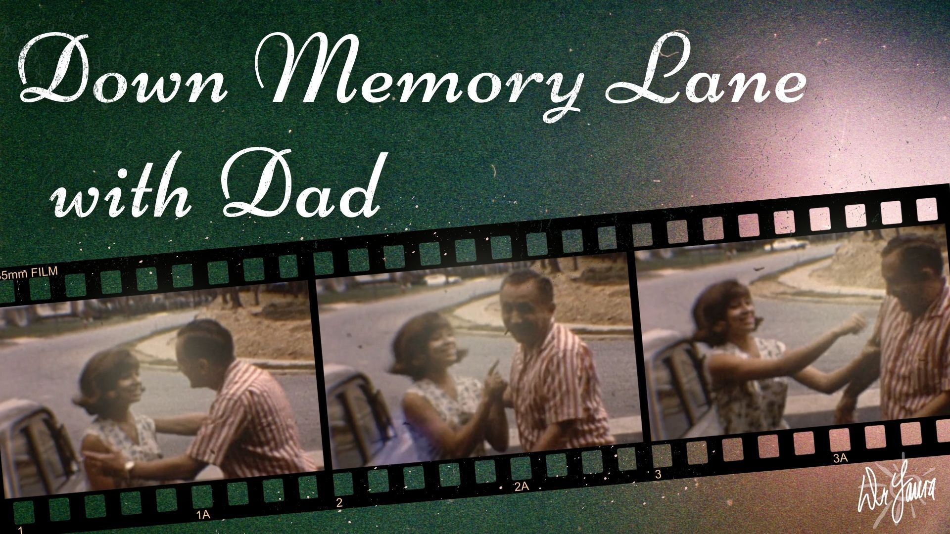 YouTube: Down Memory Lane with Dad