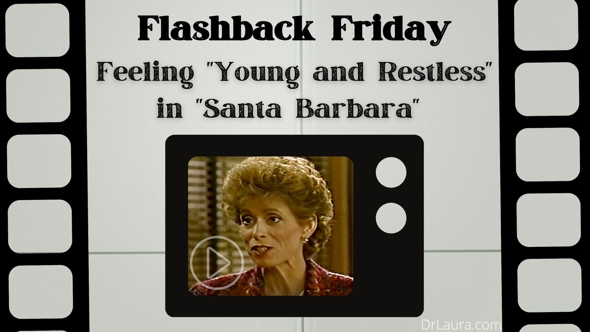 "YouTube: Feeling ""Young and Restless"" in ""Santa Barbara"""