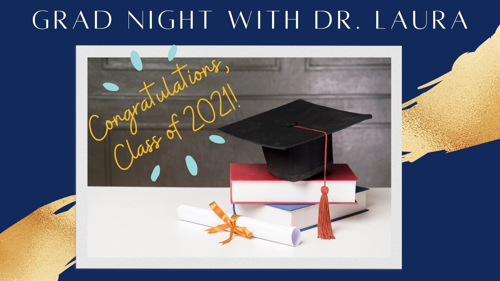 YouTube: Grad Night with Dr. Laura