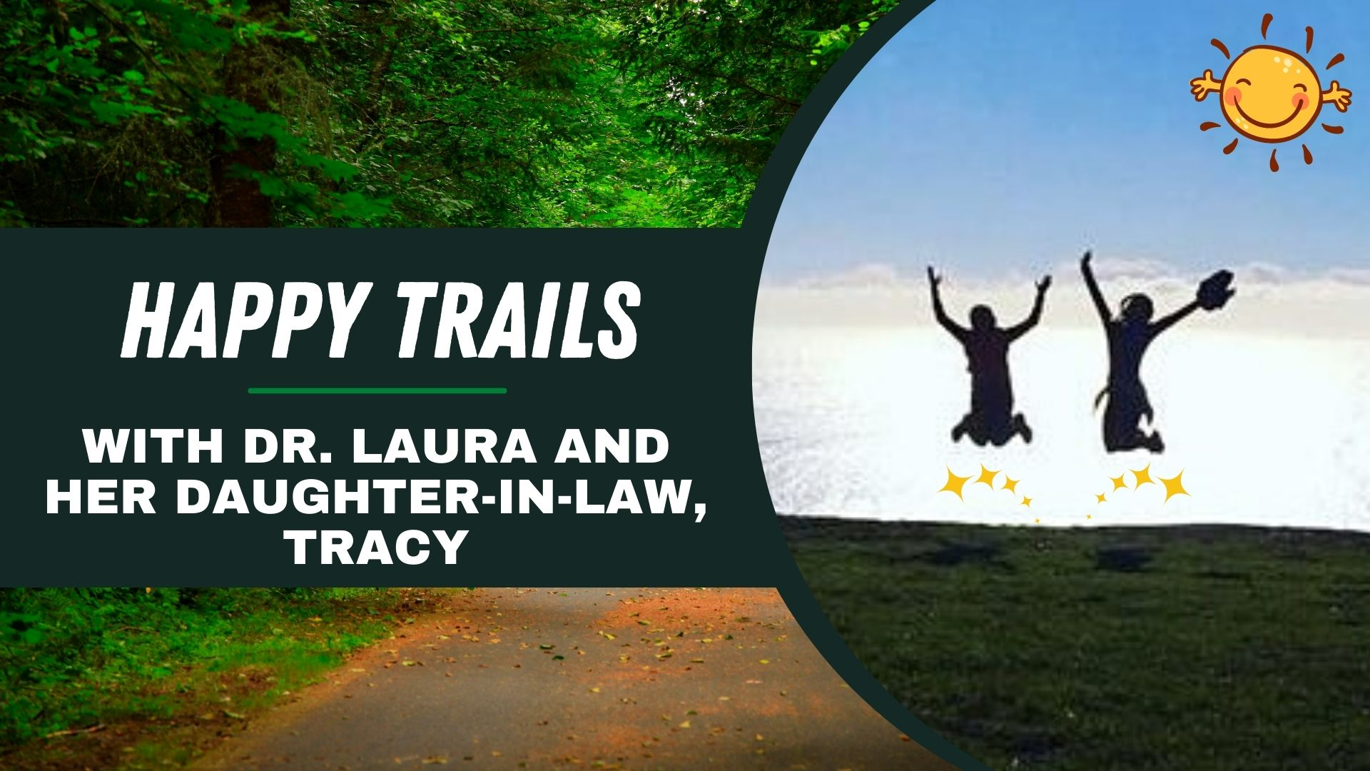 YouTube: Happy Trails with Dr. Laura and her daughter-in-law, Tracy!