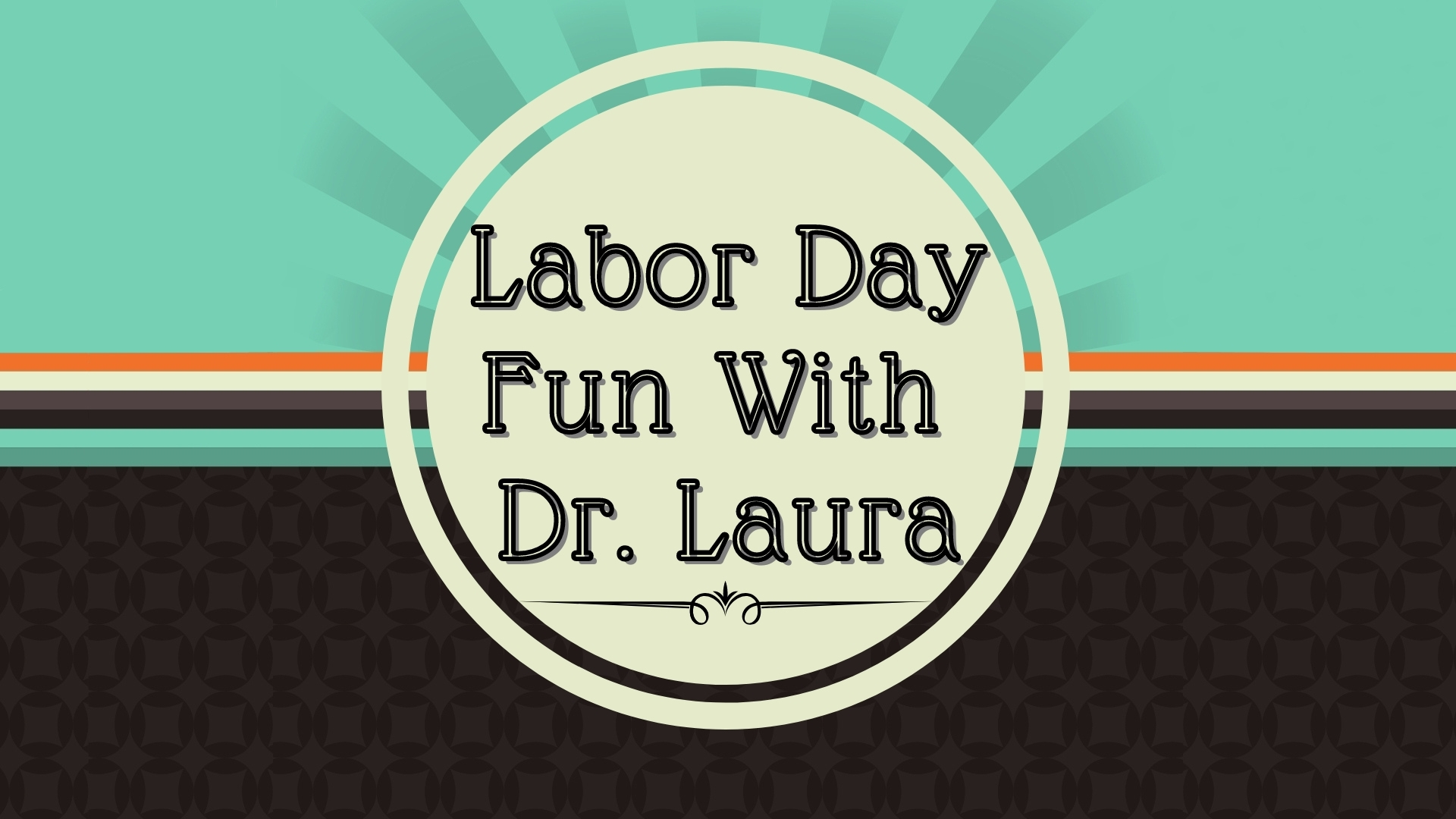 YouTube: Labor Day Fun With Dr. Laura