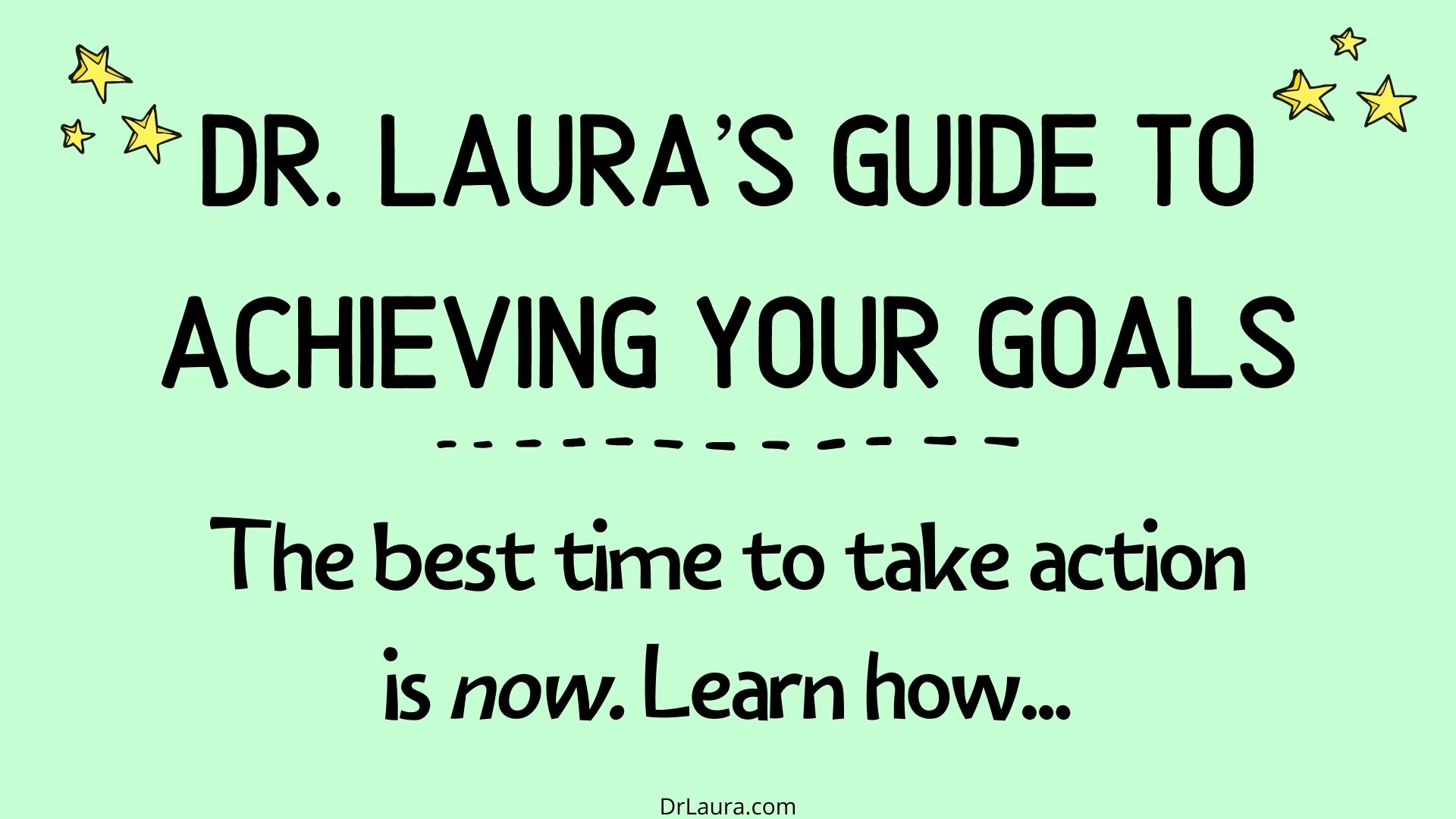 Blog: Dr. Laura's Guide to Achieving Your Goals