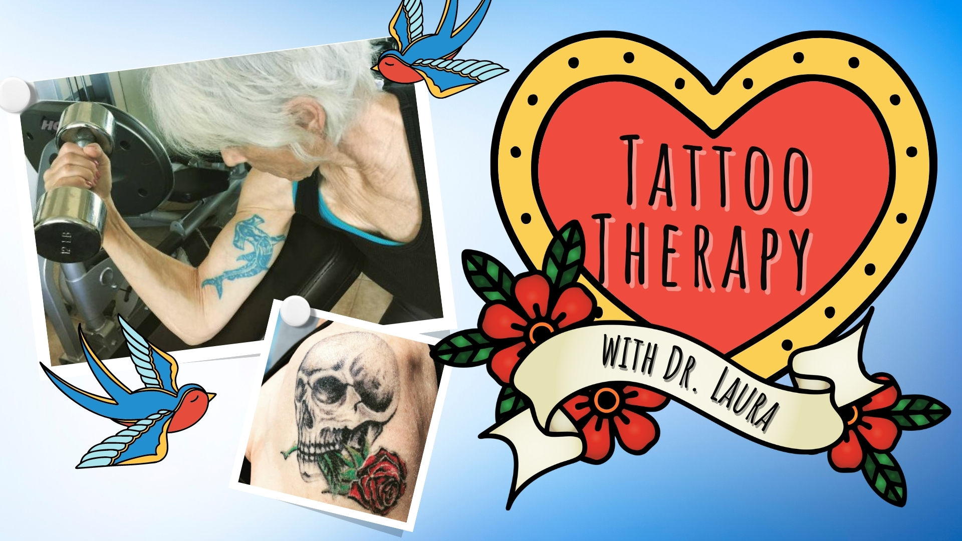 YouTube: Tattoo Therapy with Dr. Laura