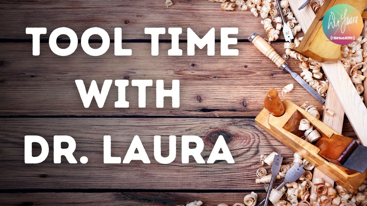 YouTube: Tool Time With Dr. Laura
