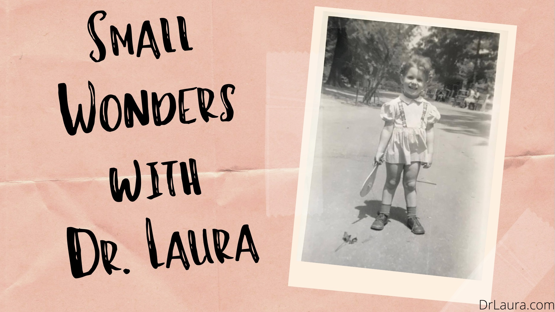 YouTube: Small Wonders With Dr. Laura