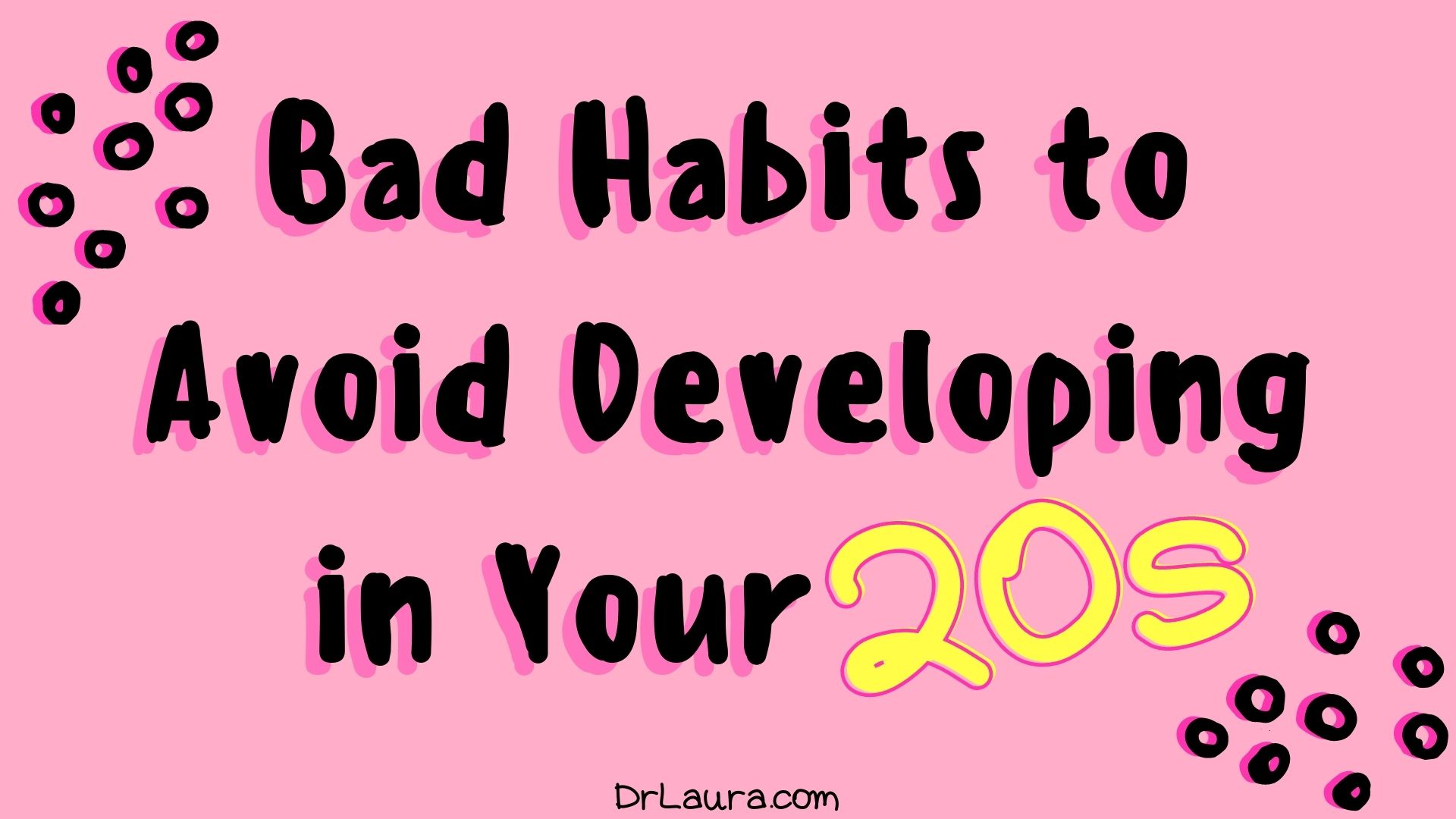 Blog: Bad Habits to Avoid Developing in Your 20s