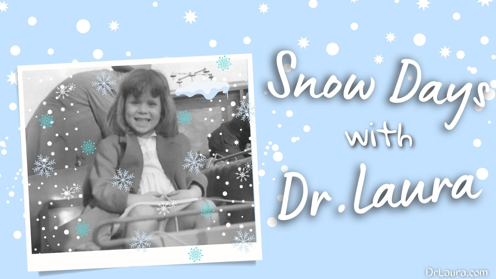 YouTube: Snow Days with Dr. Laura