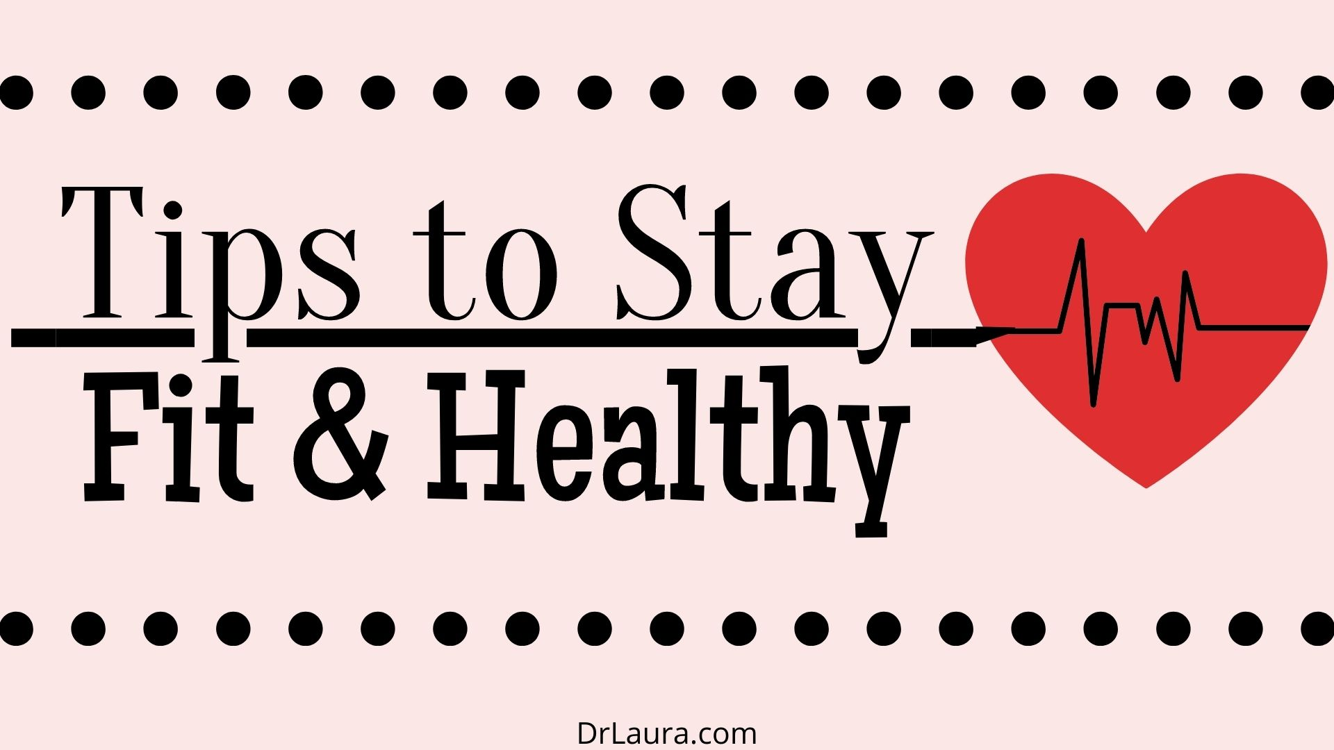 Blog: 7 Tips to Stay Fit and Healthy