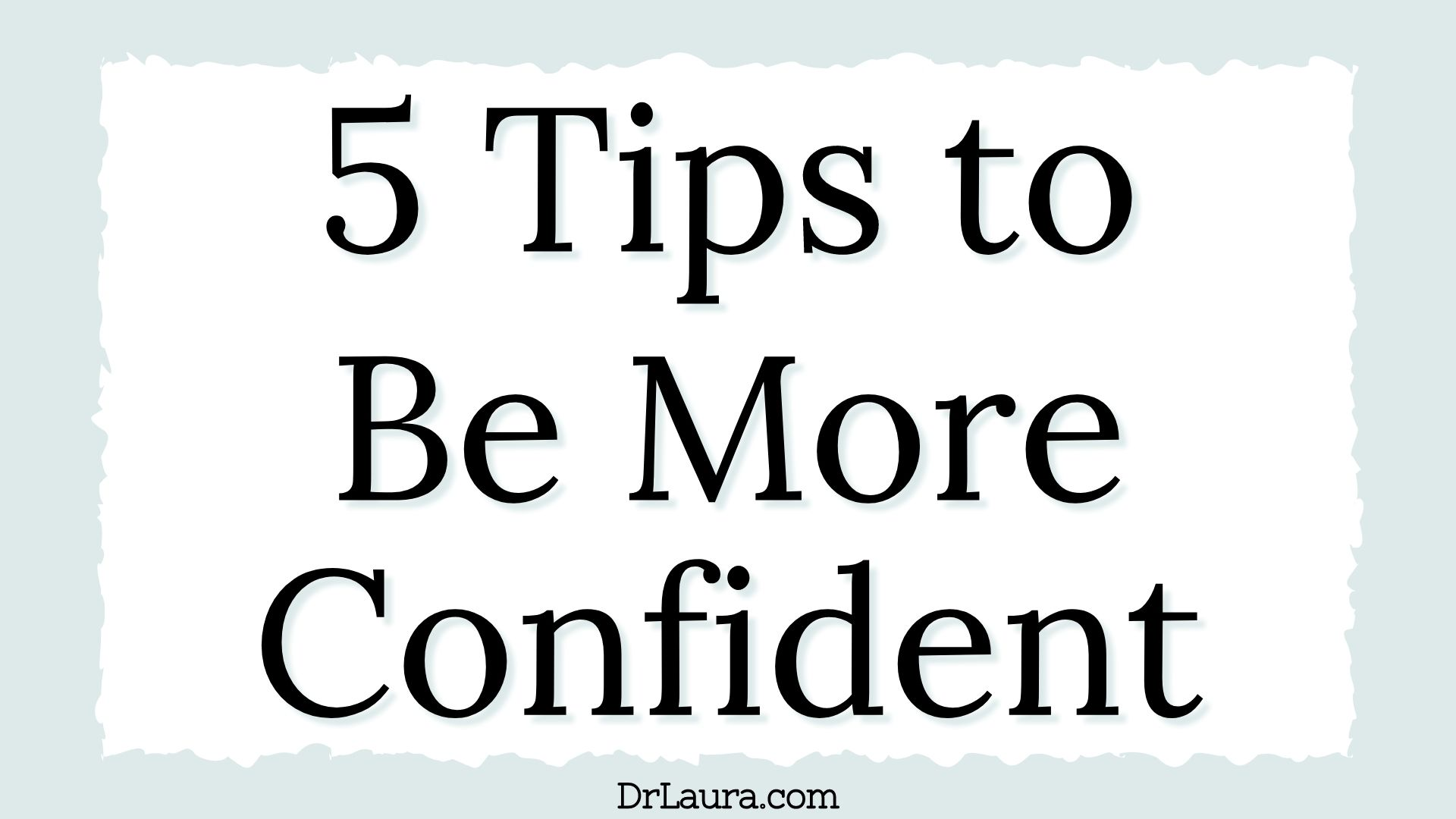 Blog: 5 Tips to Be More Confident