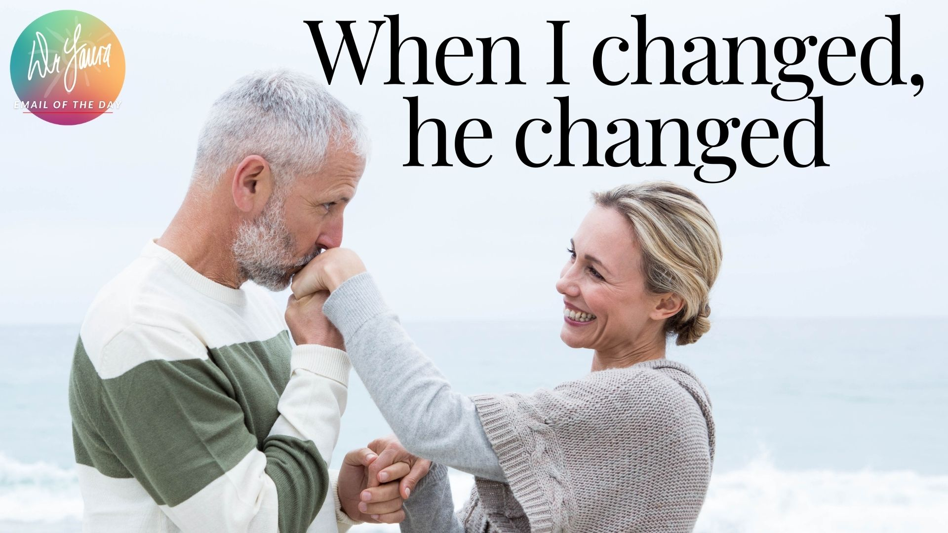 Email of the Day: I DID Have the Power to Change My Marriage!